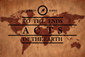 ToTheEndsOfTheEarth_Acts_SermonSeries_Logo